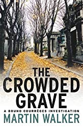 The Crowded Grave: A Bruno Courr??ges Investigation (Bruno Chief of Police 4) by Martin Walker (2011-09-29)