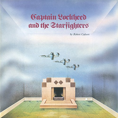 Captain Lockheed And The Starfighters By Robert Calvert On