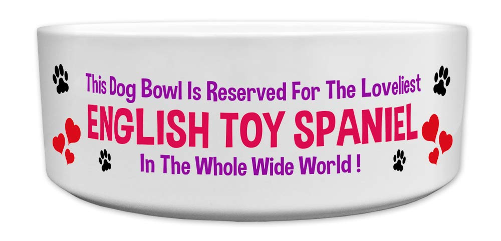 'This Dog Bowl Is Reserved For The Loveliest English Toy Spaniel In The Whole Wide World', Dog Breed Theme, Ceramic Bowl, Size 176mm D x 72mm H approximately.