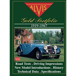 ALVIS GOLD PORTFOLIO 1919-1967: A Collection of Road Tests, Intros, Special Coachwork, Technical and Performance Data and Historical Section