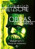 Obras completas: Volumen III: Obras de madurez I (Filosofía - Filosofía Y Ensayo)