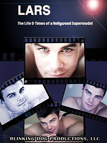 Lars: The Life & Times of a Hollywood Supermodel