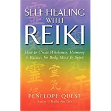 Self-Healing With Reiki: How to create wholeness, harmony and balance for body, mind and spirit by Penelope Quest (3-Dec-2009) Paperback