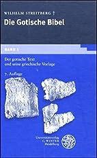 Die gotische Bibel: Gotische Bibel, Bd.1, Der gotische Text und seine griechische Vorlage (Germanistische Bibliothek, Band 3)
