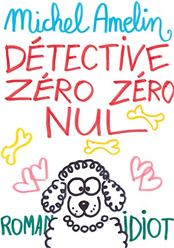 DETECTIVE ZERO ZERO NUL (Ha ! Ha ! Ha ! ...
