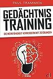 Gedächtnistraining: Gehirnjogging für Erwachsene - Die Merkfähigkeit verbessern mit 20 Übungen - Paul Trammen
