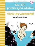 """Afficher """"Mes 100 premiers jours d'école Vive les vacances!"""""""