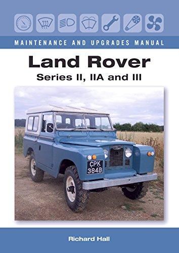 land-rover-series-ii-iia-and-iii-maintenance-and-upgrades-manual