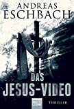 Das Jesus-Video: Thriller - Andreas Eschbach