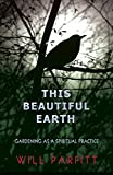 This Beautiful Earth: Gardening as a Spiritual Practice