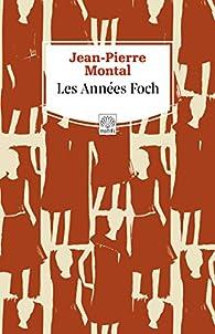 Les années Foch suivi de 25 bis rue Jenner par Jean-Pierre Montal
