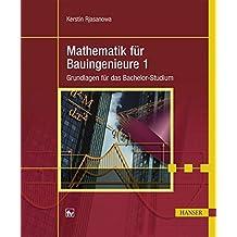 Mathematik für Bauingenieure 1: Grundlagen für das Bachelor-Studium