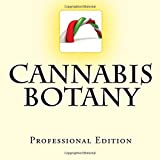 Cannabis Botany: Professional Edition