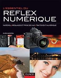 L'essentiel du reflex numérique : Matériel, réglages et prise de vue, traitement numérique