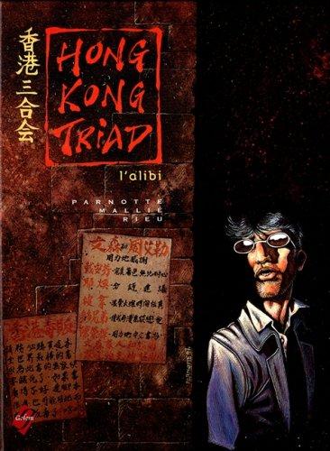 Hong Kong triad Tome 1 : L'alibi