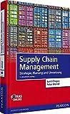 Supply Chain Management: Strategie, Planung und Umsetzung (Pearson Studium - Economic BWL) - Prof. Sunil Chopra, Prof. Dr. Peter Meindl