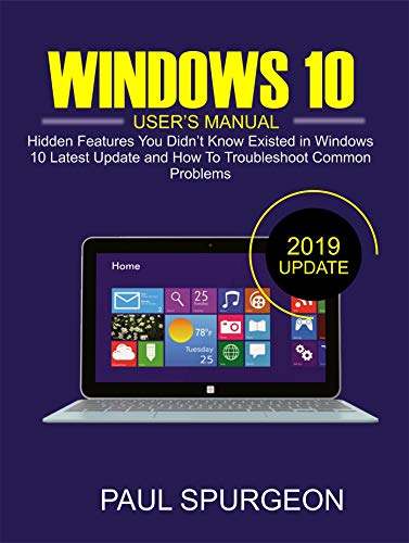WINDOWS 10 USERS MANUAL: Hidden Features You Didnt Know Existed ...