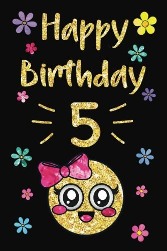 Happy Birthday Year Journal, Happy Birthday 5: Emoji Happy 5th Birthday Journal Notebook, Birthday Emojis Collage Journal for 5 Year Old Girls, ... Girl!: Volume 5 (Memory Keepers for Kids) por Memory Keepers