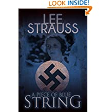 A Piece of Blue String: a young German girl's diary during WW2 (Playing with Matches Book 0)