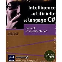 Intelligence artificielle et langage C# - Coffret de 2 livres : Concepts et implémentation