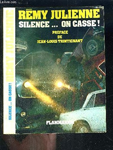 Silence, on casse !