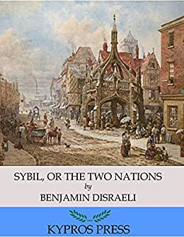 Sybil or the two nations ebook benjamin disraeli amazon sybil or the two nations by benjamin disraeli fandeluxe Document