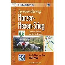 Hikeline Fernwanderweg Harzer-Hexen-Stieg ca.100 km: Quer durch den Harz und über den Brocken. Wanderführer und Karte 1 : 35 000