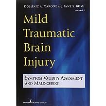 Mild Traumatic Brain Injury: Symptom Validity Assessment and Malingering by Bush PhD ABPP ABN, Shane S. (2012) Paperback