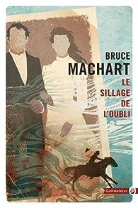 Le sillage de l'oubli par Bruce Machart