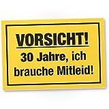 DankeDir! 30 Jahre - Brauche Mitleid, Kunststoff Schild - Geschenk 30. Geburtstag, Geschenkidee Geburtstagsgeschenk Dreißigsten, Geburtstagsdeko/Partydeko / Party Zubehör/Geburtstagskarte