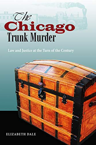 The Chicago's Trunk Murder: Law and Justice at the Turn of the Century