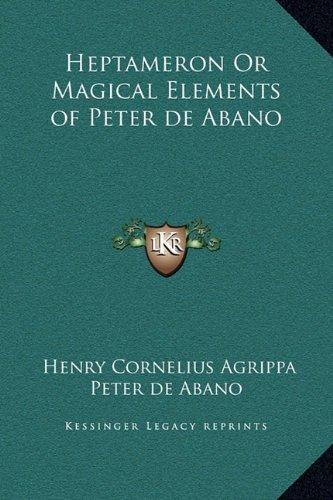 Heptameron or Magical Elements of Peter de Abano