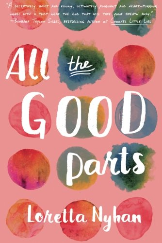 All the Good Parts by Loretta Nyhan Paperback Book New