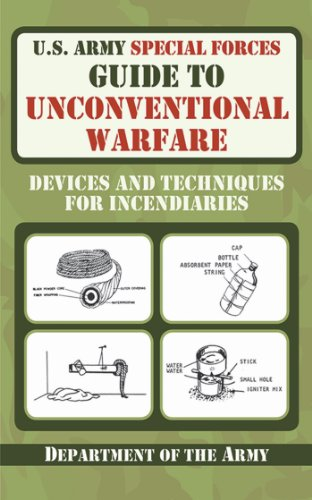 us-army-special-forces-guide-to-unconventional-warfare-devices-and-techniques-for-incendiaries