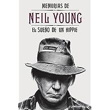 Memorias de Neil Young: El sueño de un hippie (Cultura popular) (Spanish Edition)