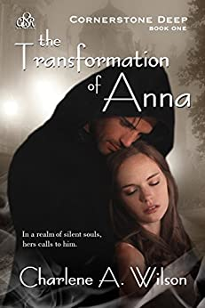 The Transformation of Anna: A sensual fantasy romance. (Cornerstone Deep Book 1) (English Edition) di [Wilson, Charlene A.]