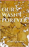 Our's wasn't forever