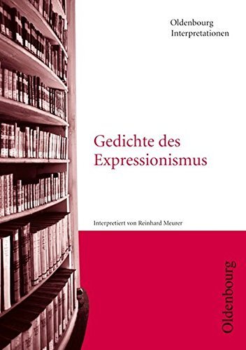 Oldenbourg Interpretationen: Gedichte des Expressionismus: Band 15