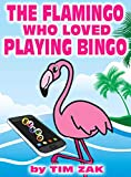 Children's Books: THE FLAMINGO WHO LOVED PLAYING BINGO! (Fun, Cute, Rhyming Bedtime Story for Baby & Preschool Readers about Frank the Flamingo who Loved Playing BINGO!)