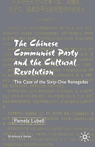Price comparison product image The Chinese Communist Party During the Cultural Revolution: The Case of the Sixty-One Renegades (St Antony&quote;s Series)