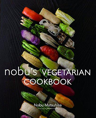 Nobu Vegetarian Cookbook por Nobu Matsuhisa
