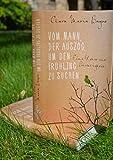 Vom Mann, der auszog, um den Frühling zu suchen: Eine Reise zur Leichtigkeit -