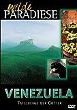 Wilde Paradiese - Venezuela - Tafelberge der Götter