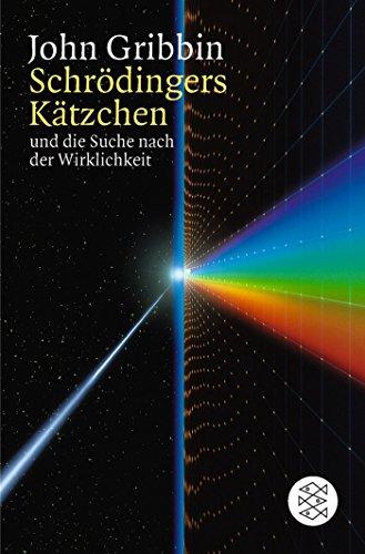 Schrödingers Kätzchen und die Suche nach der Wirklichkeit