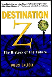 [(Destination Z : The History of the Future)] [By (author) Robert Baldock] published on (April, 2000)