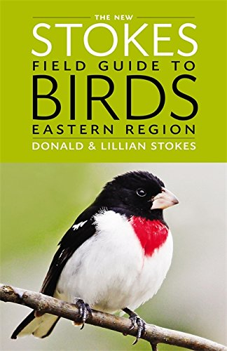 The New Stokes Field Guide to Birds: Eastern Region