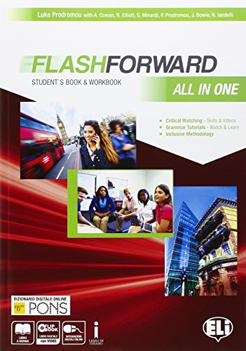 Flashforward all in one. Student's book-Workbook-Starter workout-Flip book-Grammar. Con e-book. Con espansione online. Per le Scuole superiori