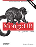 Manage the huMONGOus amount of data collected through your web application with MongoDB. This authoritative introduction—written by a core contributor to the project—shows you the many advantages of using document-oriented databases, and demo...