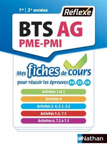 BTS AG Assistant de gestion PME-PMI : Mes fiches de cours pour réussir les épreuves E4, E5, E6