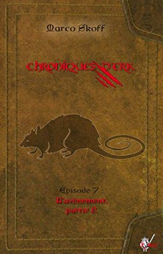 Chroniques d'Erk, pisode 7: L'avnement, partie 2